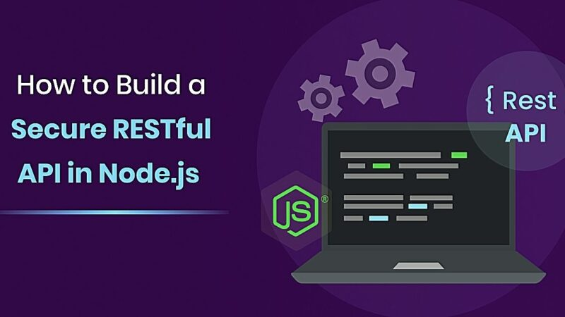 How to Build a Secure RESTful API in Node.js
