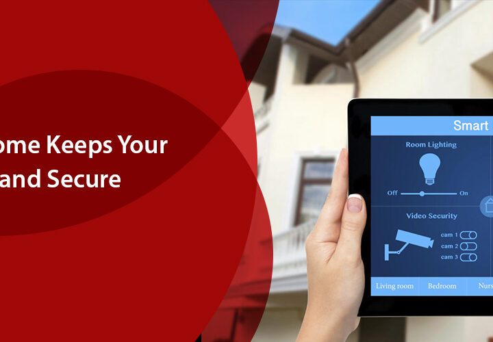 How A Smart Home Keeps Your Home Safe And Secure