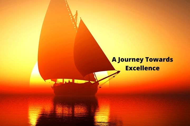 A Journey Towards Excellence